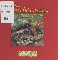 Serge Bec et Alain Christof - Les marchés du midi.