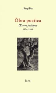 Serge Bec - Oeuvre poétique (1954-1960) - Edition bilingue français-occitan.