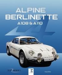 Serge Bellu - Alpine Berlinette - A108 & A110.