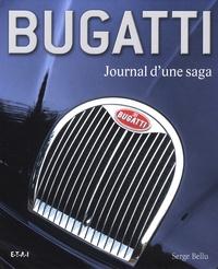 Serge Bellu - Bugatti - Journal d'une saga.