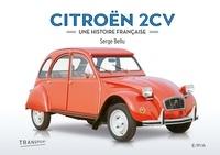 Serge Bellu - Citroën 2CV - Une histoire française.