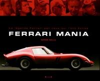 Serge Bellu - Ferrari Mania - La légende Ferrari par ceux qui l'ont écrite.