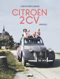Serge Bellu - L'icône des trente glorieuses - La Citroën 2CV.