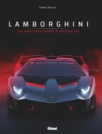 Serge Bellu - Lamborghini - Les monstres sacrés à moteur V12.