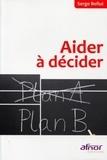 Serge Bellut - Aider à décider.