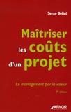 Serge Bellut - Maîtriser les coûts d'un projet - Le management par la valeur.