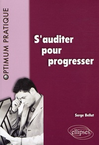 Serge Bellut - S'auditer pour progresser.