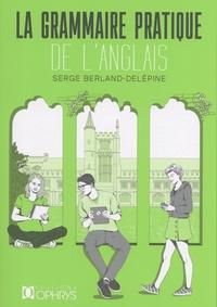 Serge Berland-Delépine - Grammaire pratique de l'anglais.