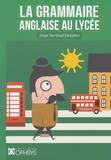 Serge Berland-Delépine - La Grammaire anglaise au lycée - De la 2nde au baccalauréat.