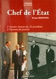 Serge Berstein - Chef de l'État - L'histoire vivante des 22 présidents à l'épreuve du pouvoir.
