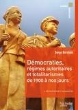Serge Berstein - Démocraties, régimes autoritaires et totalitarismes de 1900 à nos jours.