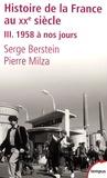 Serge Berstein - Histoire de la France au XXe siècle - Tome 3 : 1958 à nos jours.