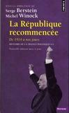 Serge Berstein et Michel Winock - Histoire de la France politique - Tome 4, La République recommencée, de 1914 à nos jours.