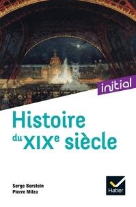 Serge Berstein et Pierre Milza - Histoire du XIXe siècle.