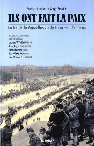 Ils ont fait la paix. Le Traité de Versailles vu de France et d'ailleurs