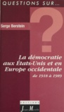 Serge Berstein - La démocratie aux États-Unis et en Europe occidentale de 1918 à 1989.