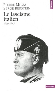 Serge Berstein et Pierre Milza - Le Fascisme italien.