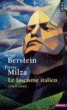 Serge Berstein et Pierre Milza - Le fascisme italien - 1919-1945.