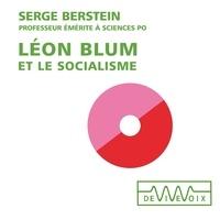 Serge Berstein - Léon Blum et le socialisme.