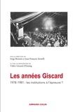 Serge Berstein et Jean-François Sirinelli - Les années Giscard - 1978-1981 : les institutions à l'épreuve ?.