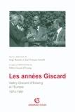Serge Berstein - Les années Giscard - Valéry Giscard d'Estaing et l'Europe 1974 -1981.