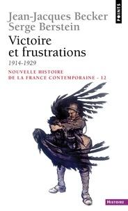 Serge Berstein et Jean-Jacques Becker - Nouvelle histoire de la France contemporaine - Tome 12, Victoire et frustrations 1914-1929.