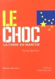 Serge Berthier - La Chine en marche - Tome 1, Le choc.