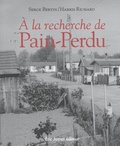 Serge Bertin et Harris Richard - A la recherche de Pain-Perdu.