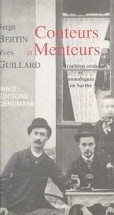 Serge Bertin et Yves Guillard - Conteurs et menteurs : tradition orale et monologues en Sarthe.