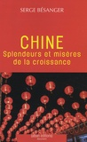 Serge Bésanger - Chine, splendeurs et misères de la croissance.