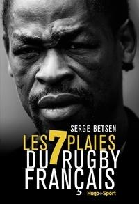 Serge Betsen - Les 7 plaies du rugby français.
