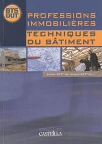 Serge Bettini et Sophie Bettini - Techniques du bâtiment BTS-DUT Professions immobilières.