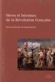 Serge Bianchi - Héros et héroïnes de la Révolution française.