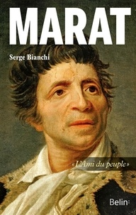 "Serge Bianchi - Marat - ""L'ami du peuple""."