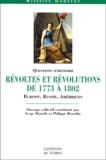 Serge Bianchi et Philippe Bourdin - Révoltes et révolutions de 1773 à 1802 - Europe, Russie, Amériques.