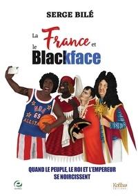 Serge Bilé - La France et le blackface - Quand le peuple, le roi et l´empereur se noircissent.