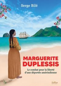 Serge Bilé - Marguerite Duplessis - Le combat pour la liberté d'une déportée amérindienne.