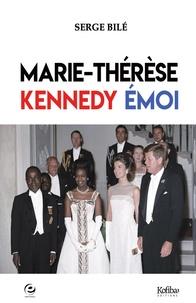 Serge Bilé - Marie-Thérèse, Kennedy, émoi.