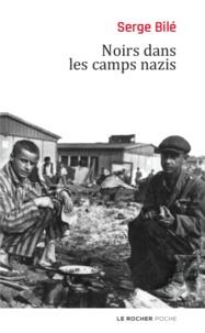 Serge Bilé - Noirs dans les camps nazis.