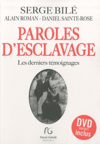 Serge Bilé - Paroles d'esclavage - Les derniers témoignages. 1 DVD
