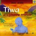 Serge Bilé et Joby Bernabé - Tiwa et la pierre miroir. 1 CD audio
