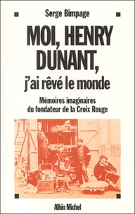 Accentsonline.fr Moi, Henry Dunant, J'ai rêvé le monde. Mémoires imaginaires du fondateur de la Croix-Rouge. Image