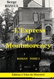 Serge Bizeul - L'Express de Montmorency - Tome 1.