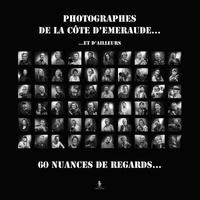 Serge Bizeul - Photographes de Côte d'Emeraude Tome 2 : Et d'ailleurs - 60 nuances de regards.