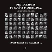 Serge Bizeul - Photographes de Côte d'Emeraude Tome 3 : Et des régions voisines - 60 nuances de regards....
