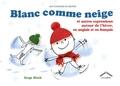 Serge Bloch - Blanc comme neige - Et autres expressions autour de l'hiver, en anglais et en français.