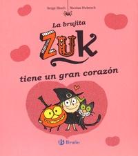 Serge Bloch et Nicolas Hubesch - La brujita Zuk tiene un gran corazon.