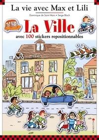 Serge Bloch et Dominique de Saint Mars - La ville avec 100 stickers repositionnables - 5 grands décors : Dans la ville, A la boulangerie, Au centre commercial, Dans la rue, Au hangar.