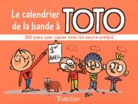 Serge Bloch - Le calendrier de la bande à Toto - 365 jours pour rigoler avec ton cancre préféré.