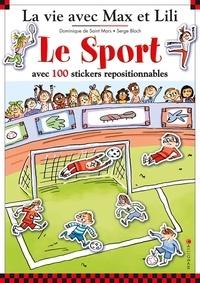 Serge Bloch et Dominique de Saint Mars - Le sport avec 100 stickers repositionnables - 5 grands décors : Le match de foot, Au poney club, Le tournoi de tennis, A la piscine, La leçon de danse.